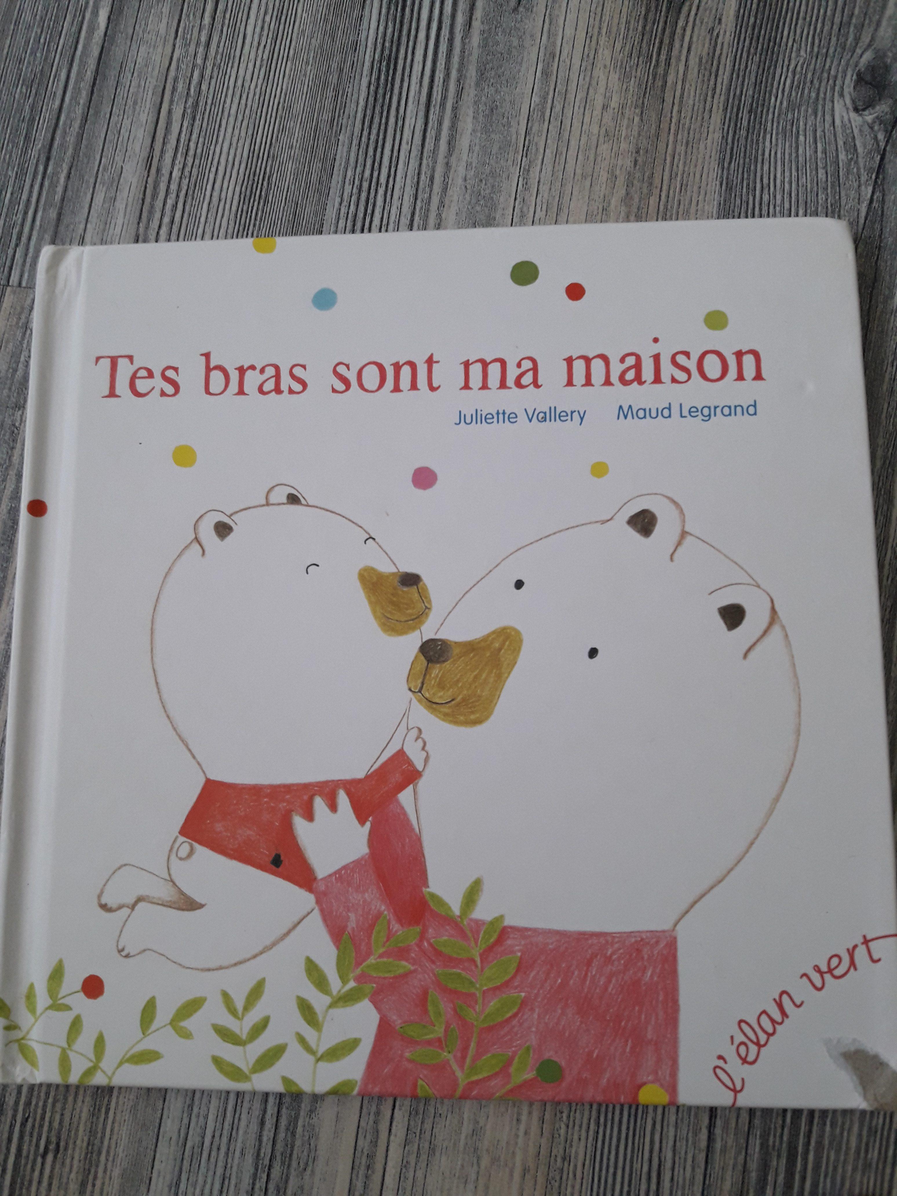 livre emotion pour enfant tes bras sont ma maison édition l'élan vert